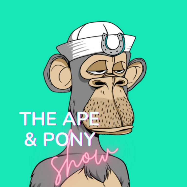 The Ape and Pony Show: A Podcast about NFTs